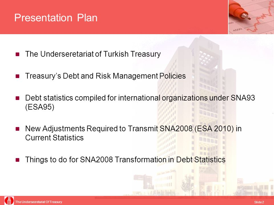 The Undersecretariat Of Treasury Slide 3 The Underseretariat of Turkish Treasury Mission to determine the economic policies and in accordance with the policies set; to regulate, to apply, to monitor and to improve the operations below; Treasury operations, Bilateral and multilateral foreign relations, Relations with national and international economic and financial institutions, Lending to and/or borrowing from foreign countries and/or institutions Protecting the value of Turkish currency and regulating the principles of exchange policy Exercising the ownership functions of the government related with State-Owned Enterprises and monitoring their activities Drafting, implementing, and monitoring the implementation of insurance legislation State Aids operations in cooperation with all other economic actors in a transparent, accountable and efficient way.