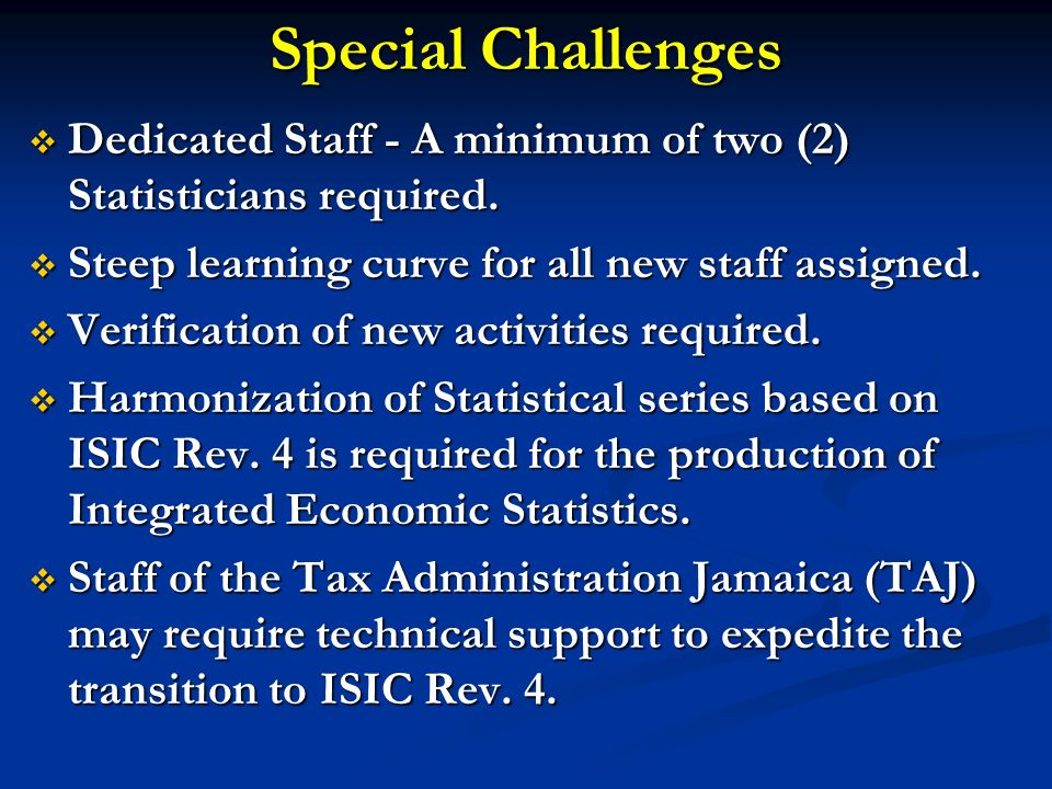 Special Challenges Dedicated Staff - A minimum of two (2) Statisticians required.