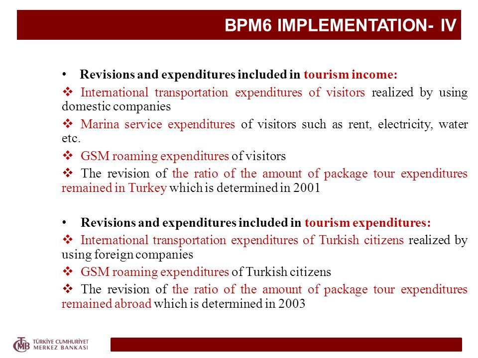 BPM6 IMPLEMENTATION- IV Revisions and expenditures included in tourism income: International transportation expenditures of visitors realized by using
