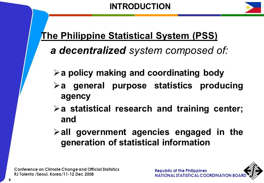 Republic of the Philippines NATIONAL STATISTICAL COORDINATION BOARD 6 Conference on Climate Change and Official Statistics RJ Talento /Seoul, Korea/11