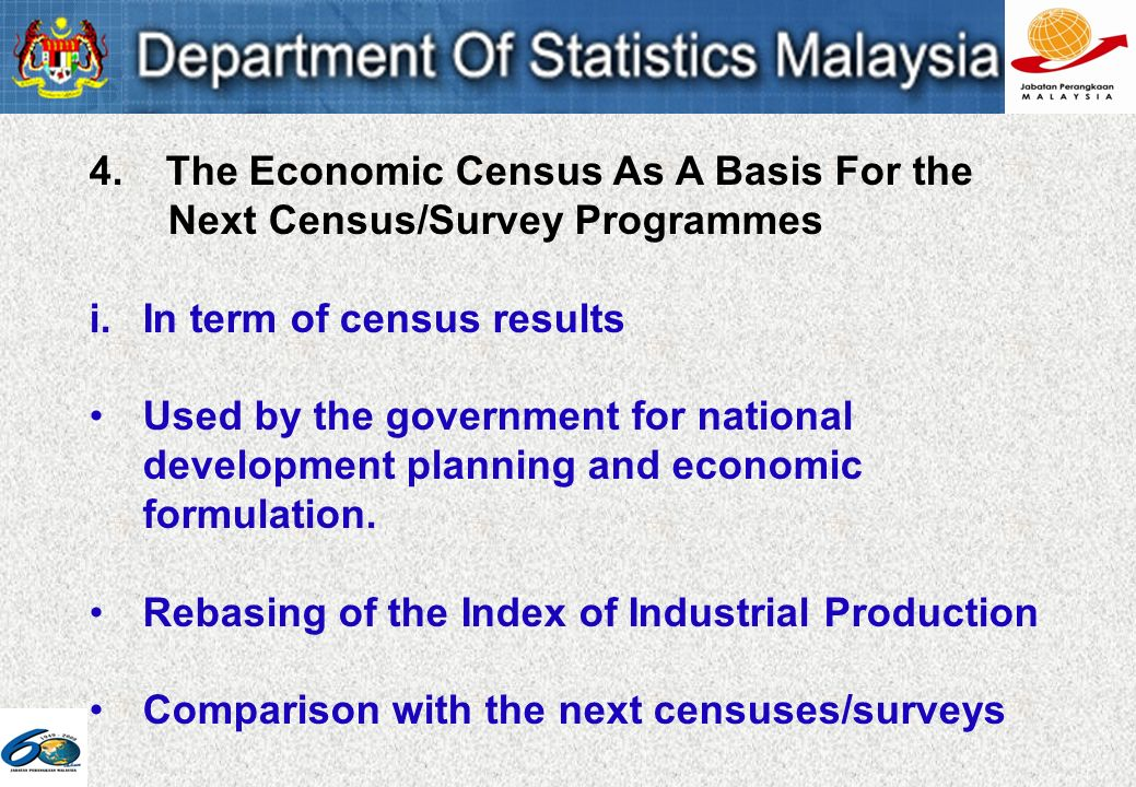 4. The Economic Census As A Basis For the Next Census/Survey Programmes i.In term of census results Used by the government for national development pl