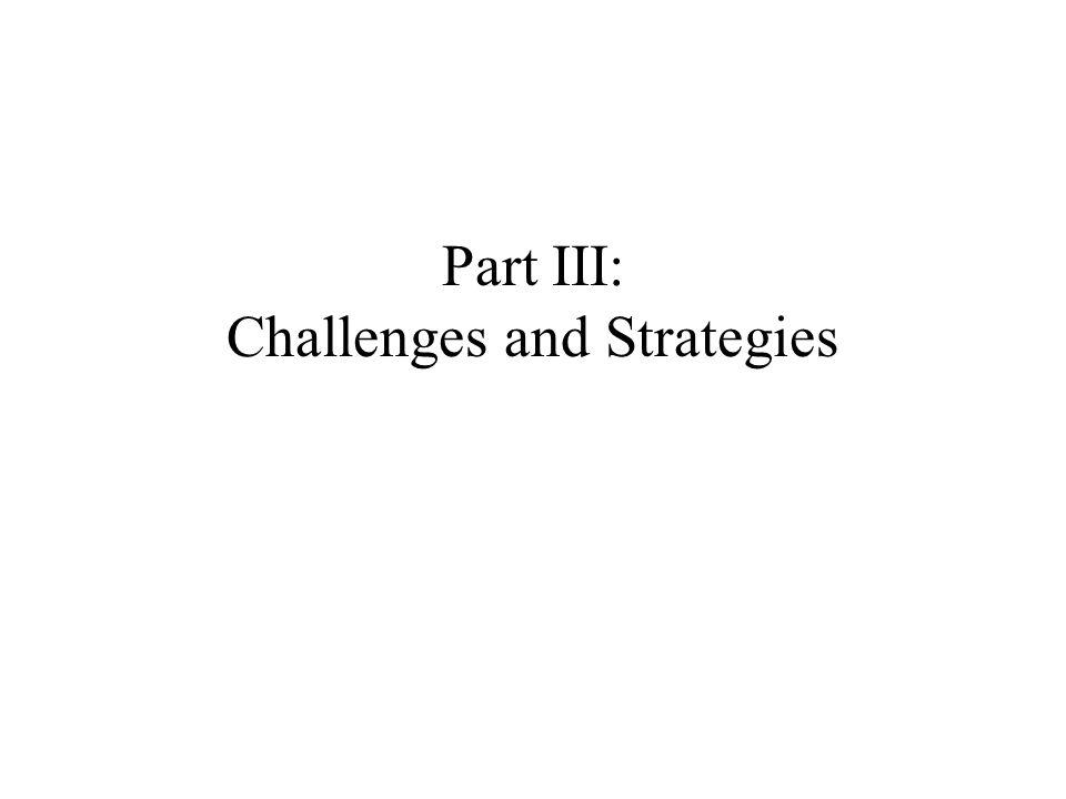 Part III: Challenges and Strategies