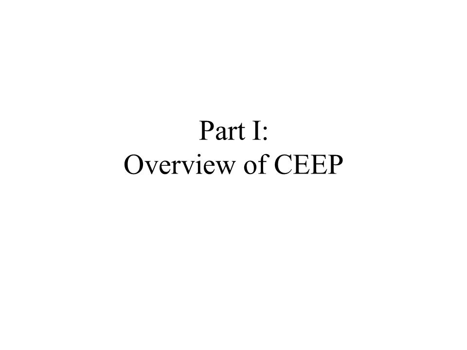 Part I: Overview of CEEP