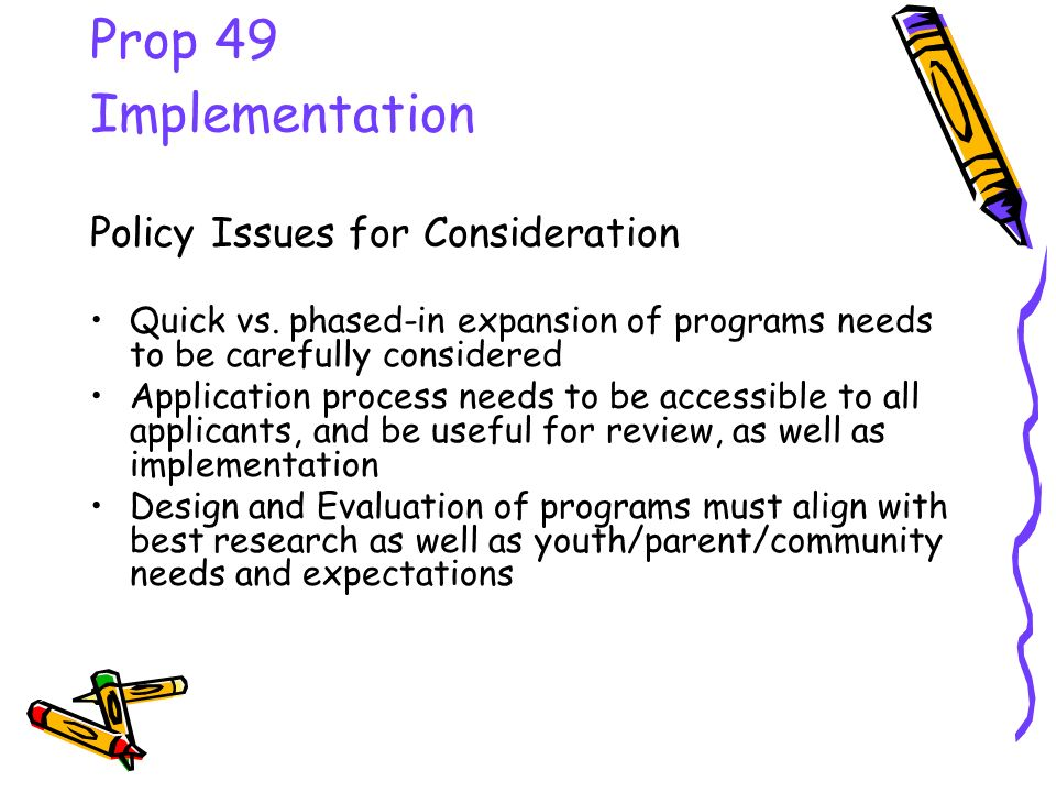 Prop 49 Implementation Policy Issues for Consideration Quick vs.