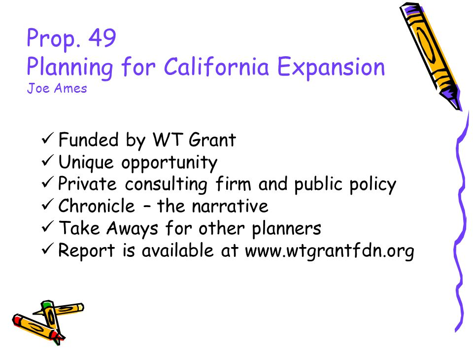 Prop 49 Implementation Jennifer Peck Reform Effort 20-30% annually going unspent Difficulty managing/maintaining program
