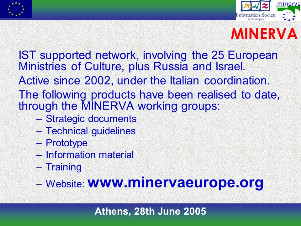 Athens, 28th June 2005 IST supported network, involving the 25 European Ministries of Culture, plus Russia and Israel.