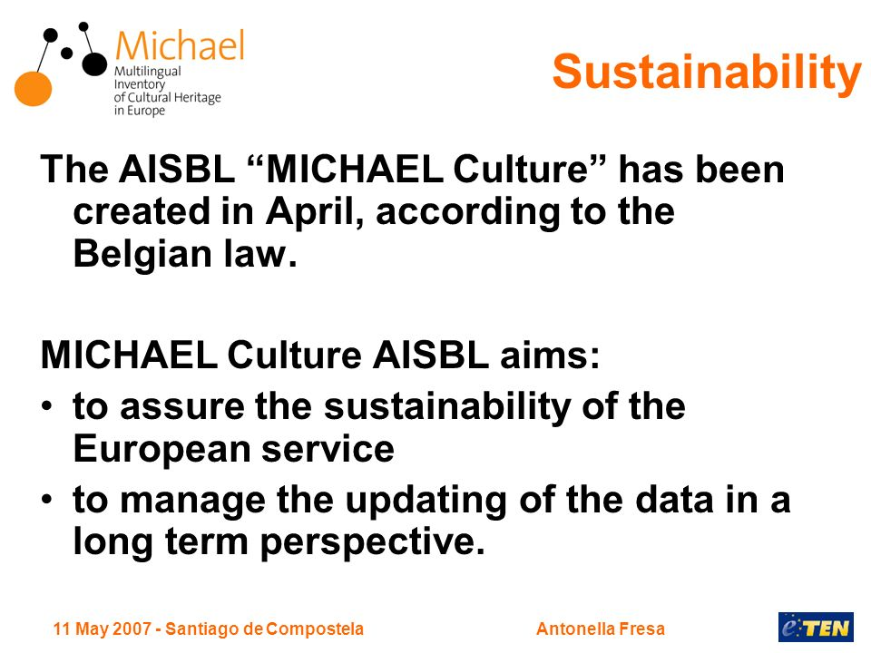 11 May Santiago de CompostelaAntonella Fresa The AISBL MICHAEL Culture has been created in April, according to the Belgian law.