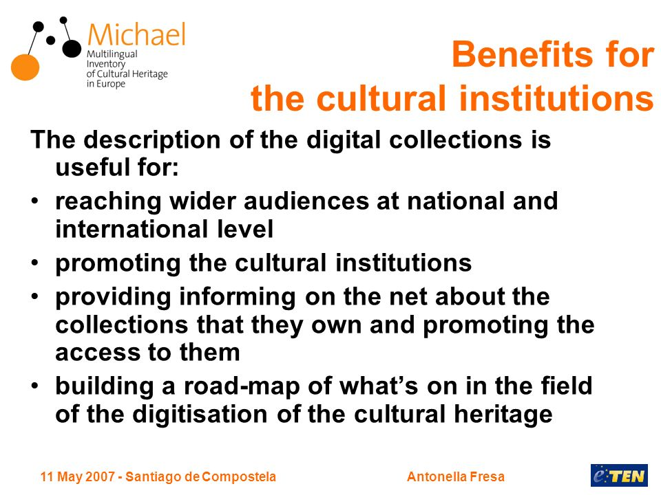 11 May 2007 - Santiago de CompostelaAntonella Fresa The description of the digital collections is useful for: reaching wider audiences at national and