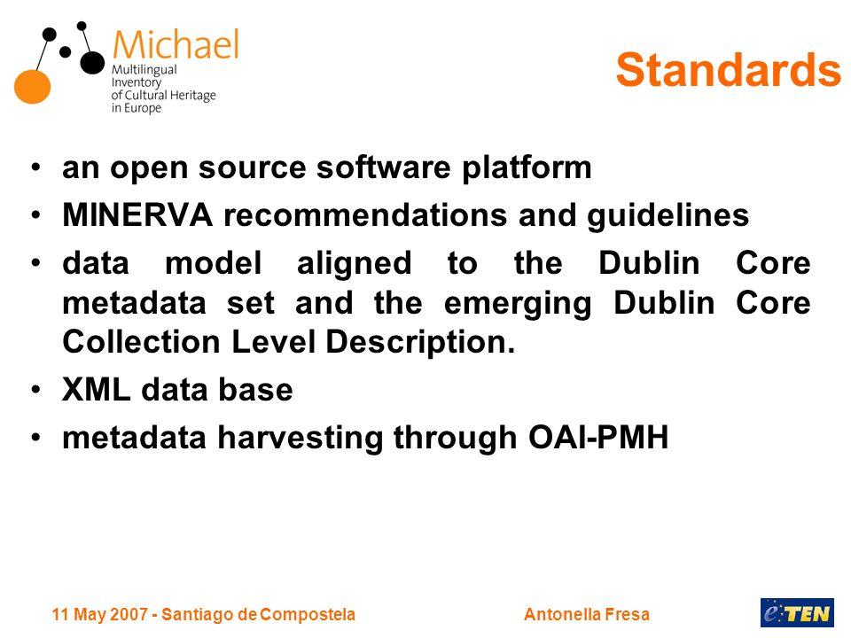 11 May 2007 - Santiago de CompostelaAntonella Fresa an open source software platform MINERVA recommendations and guidelines data model aligned to the