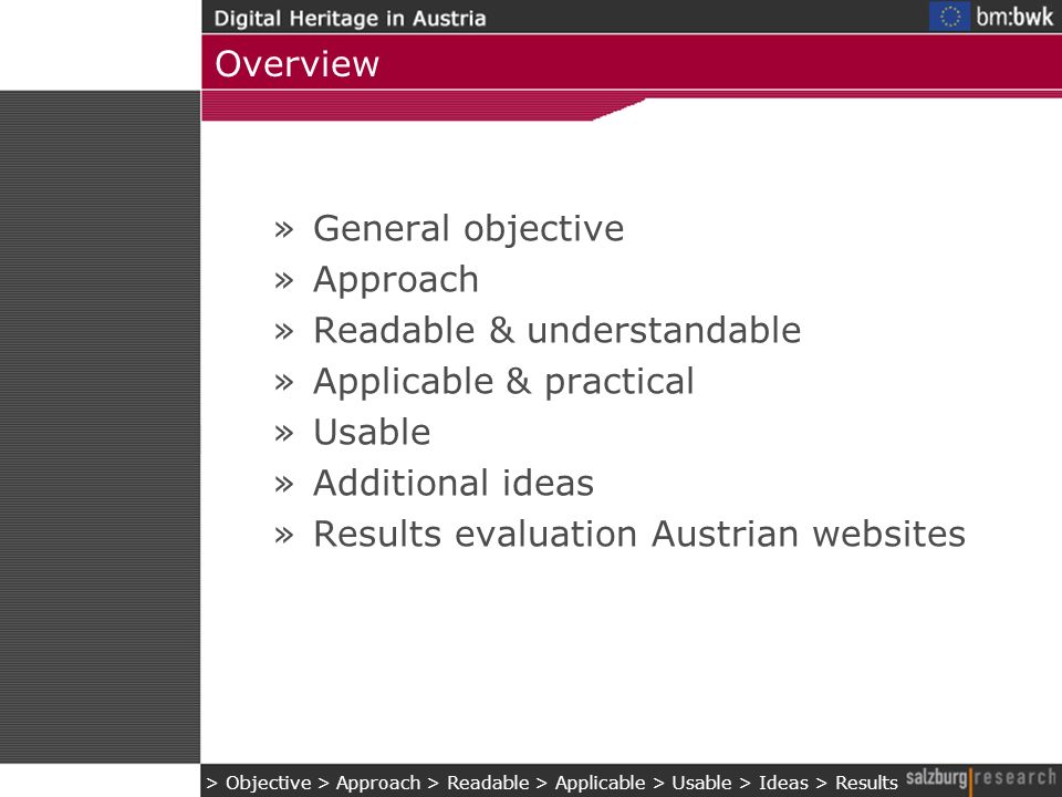 Overview »General objective »Approach »Readable & understandable »Applicable & practical »Usable »Additional ideas »Results evaluation Austrian websites > Objective > Approach > Readable > Applicable > Usable > Ideas > Results