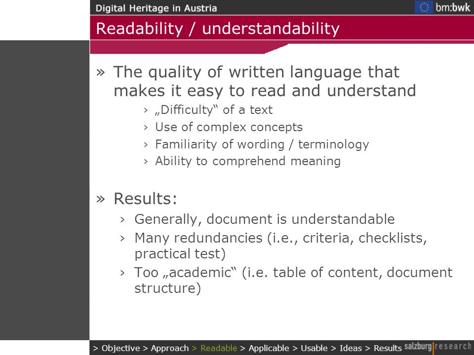 Readability / understandability »The quality of written language that makes it easy to read and understand Difficulty of a text Use of complex concept