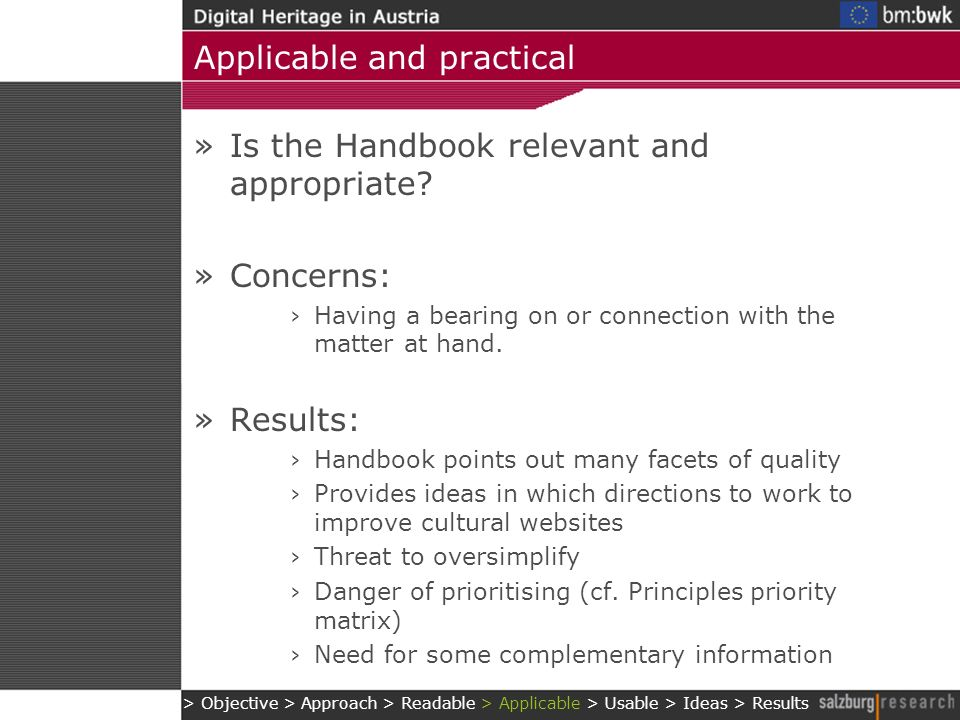 Applicable and practical »Is the Handbook relevant and appropriate? »Concerns: Having a bearing on or connection with the matter at hand. »Results: Ha