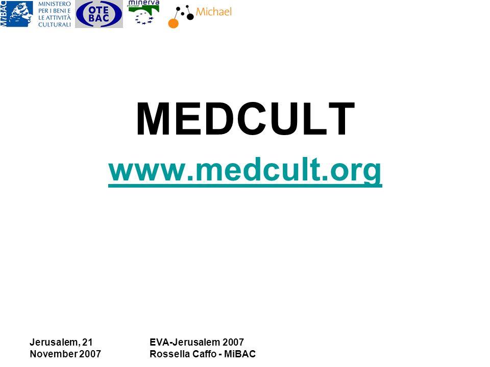Jerusalem, 21 November 2007 EVA-Jerusalem 2007 Rossella Caffo - MiBAC MEDCULT www.medcult.org