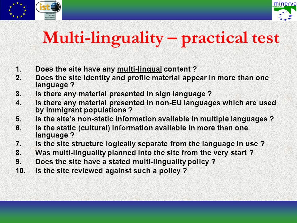 Multi-linguality – practical test 1.Does the site have any multi-lingual content ? 2.Does the site identity and profile material appear in more than o