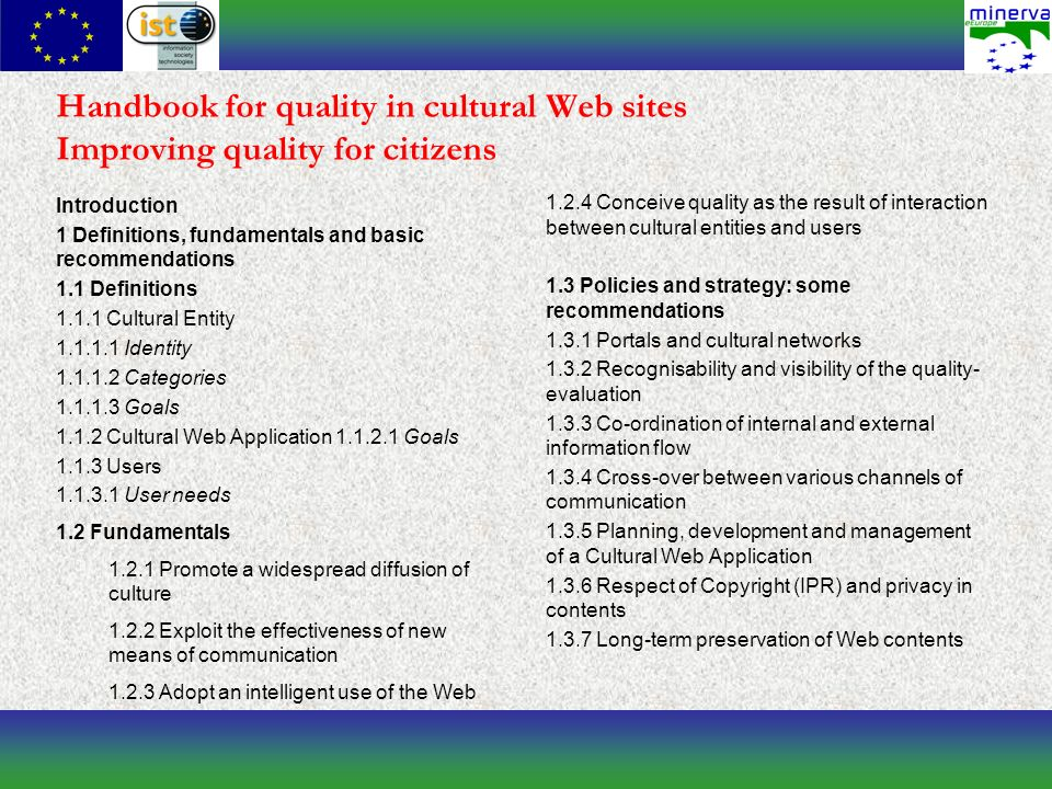 Handbook for quality in cultural Web sites Improving quality for citizens 1.2.4 Conceive quality as the result of interaction between cultural entitie