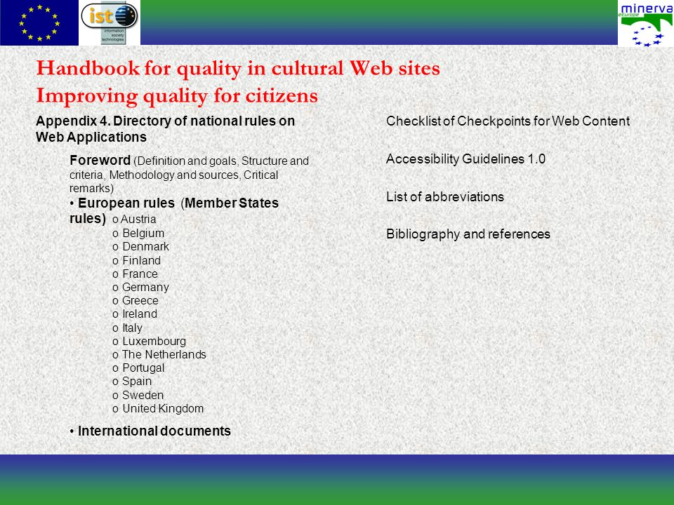 Handbook for quality in cultural Web sites Improving quality for citizens Checklist of Checkpoints for Web Content Accessibility Guidelines 1.0 List o