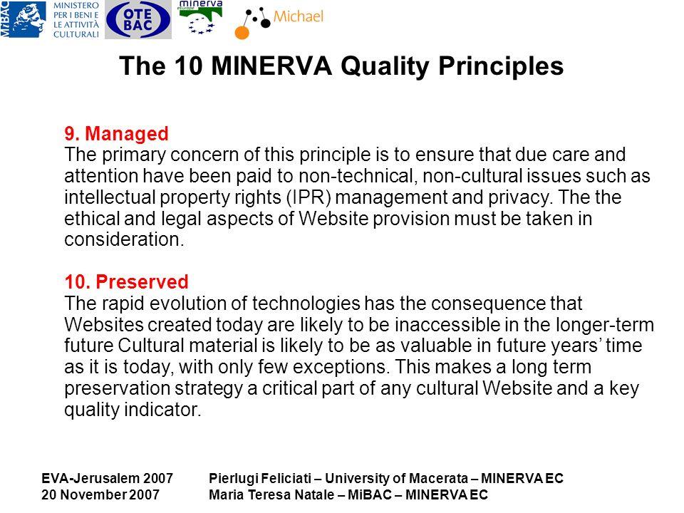 EVA-Jerusalem 2007 20 November 2007 Pierlugi Feliciati – University of Macerata – MINERVA EC Maria Teresa Natale – MiBAC – MINERVA EC The 10 MINERVA Quality Principles 9.