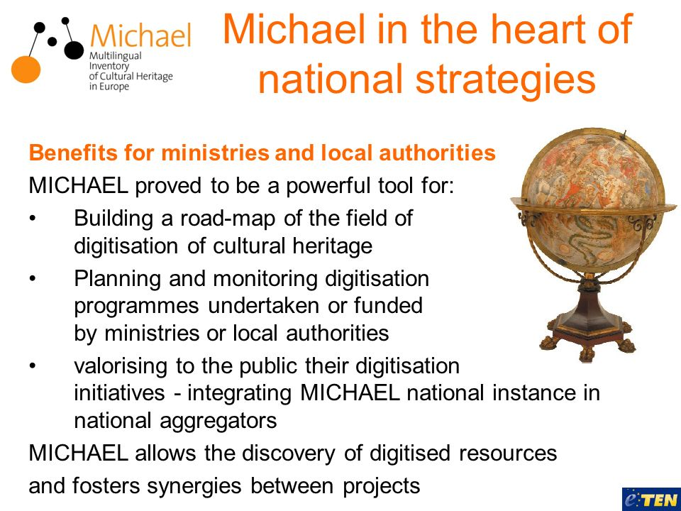 Michael in the heart of national strategies Benefits for ministries and local authorities MICHAEL proved to be a powerful tool for: Building a road-ma