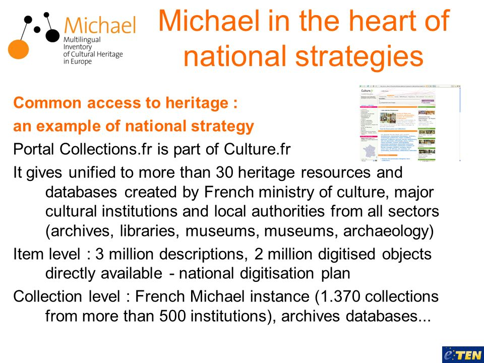 Common access to heritage : an example of national strategy Portal Collections.fr is part of Culture.fr It gives unified to more than 30 heritage reso