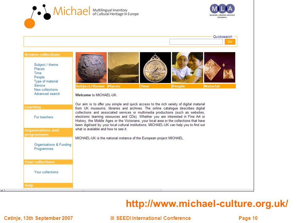 Page 10III SEEDI International ConferenceCetinje, 13th September 2007 http://www.michael-culture.org.uk/