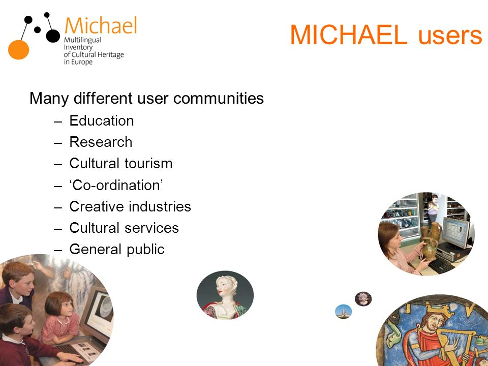 Page 25III SEEDI International ConferenceCetinje, 13th September 2007 MICHAEL users Many different user communities –Education –Research –Cultural tourism –Co-ordination –Creative industries –Cultural services –General public