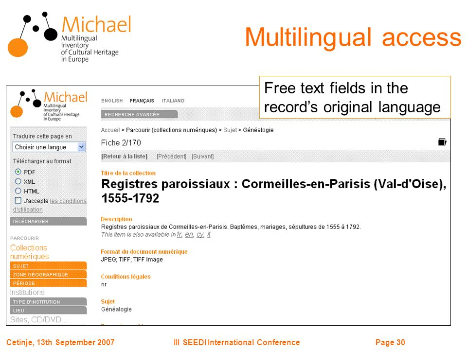 Page 30III SEEDI International ConferenceCetinje, 13th September 2007 Free text fields in the records original language Multilingual access