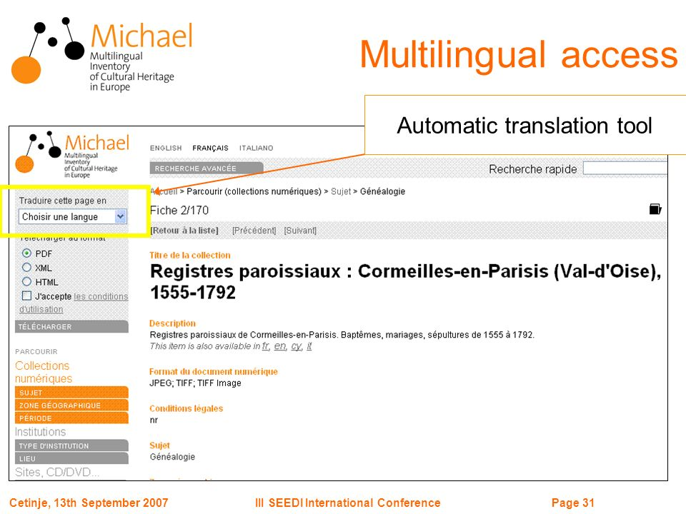 Page 31III SEEDI International ConferenceCetinje, 13th September 2007 Automatic translation tool Multilingual access