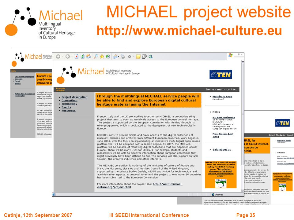 Page 35III SEEDI International ConferenceCetinje, 13th September 2007 http://www.michael-culture.eu MICHAEL project website
