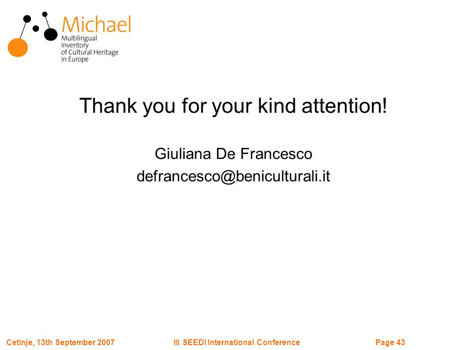 Page 43III SEEDI International ConferenceCetinje, 13th September 2007 Thank you for your kind attention.