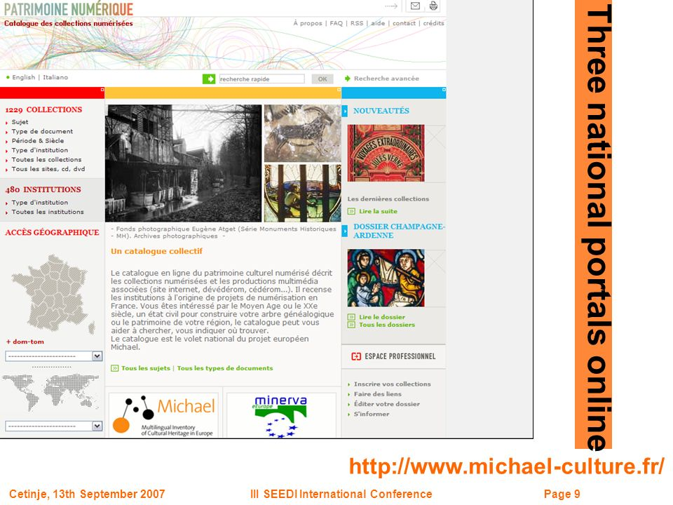 Page 9III SEEDI International ConferenceCetinje, 13th September 2007 http://www.michael-culture.fr/ Three national portals online