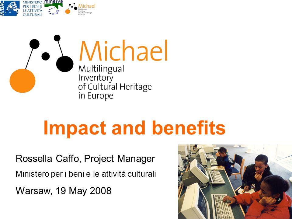 Impact and benefits Rossella Caffo, Project Manager Ministero per i beni e le attività culturali Warsaw, 19 May 2008