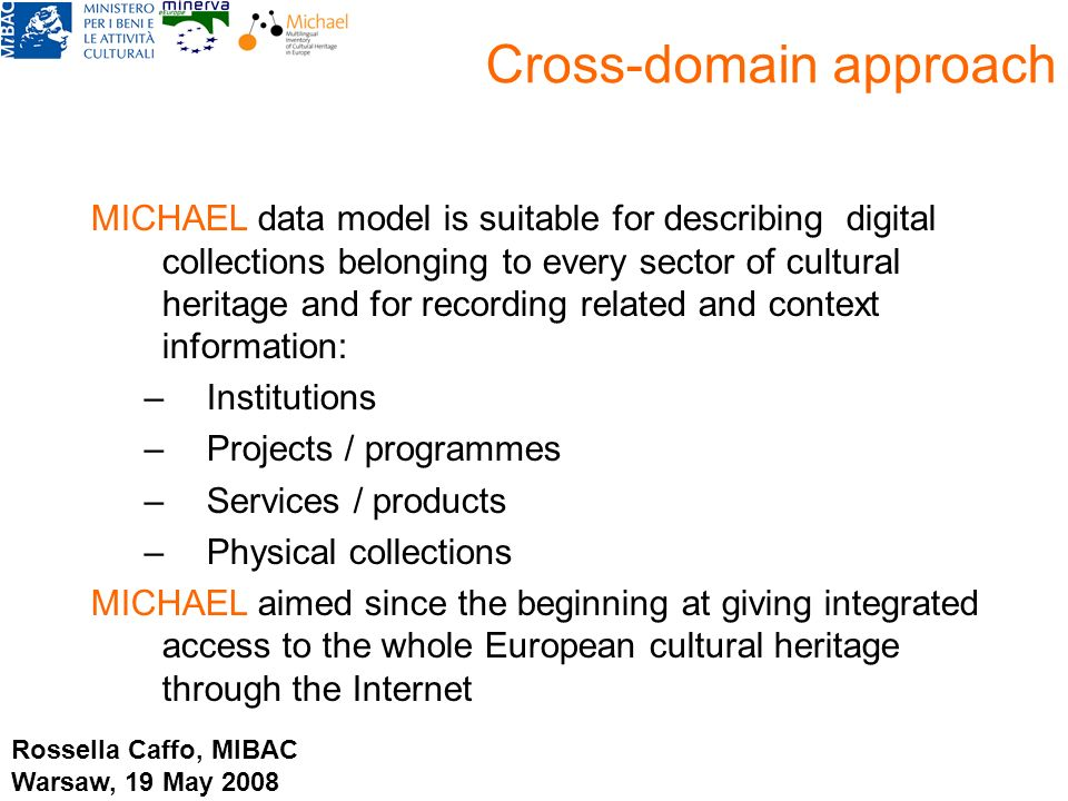 Cross-domain approach MICHAEL data model is suitable for describing digital collections belonging to every sector of cultural heritage and for recordi
