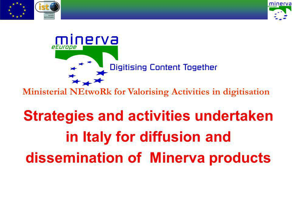 Strategies and activities undertaken in Italy for diffusion and dissemination of Minerva products Ministerial NEtwoRk for Valorising Activities in digitisation