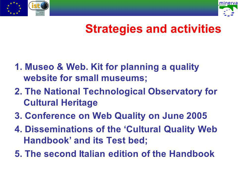 Strategies and activities 1. Museo & Web. Kit for planning a quality website for small museums; 2.