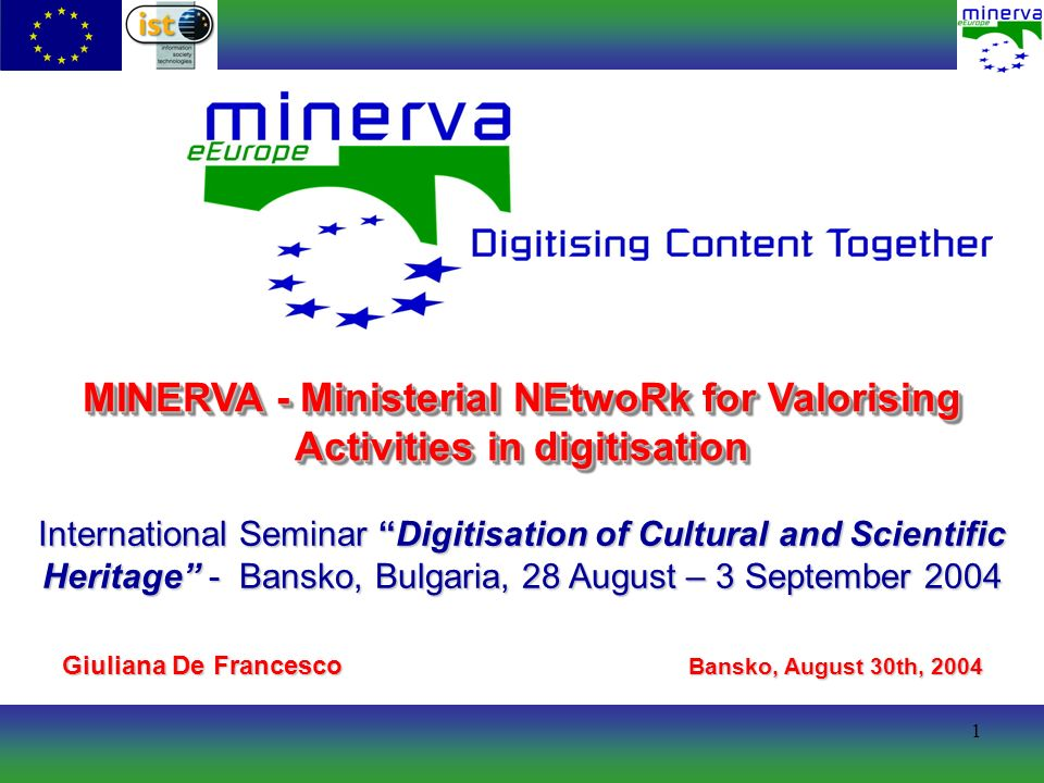 1 MINERVA - Ministerial NEtwoRk for Valorising Activities in digitisation International Seminar Digitisation of Cultural and Scientific Heritage - Ban