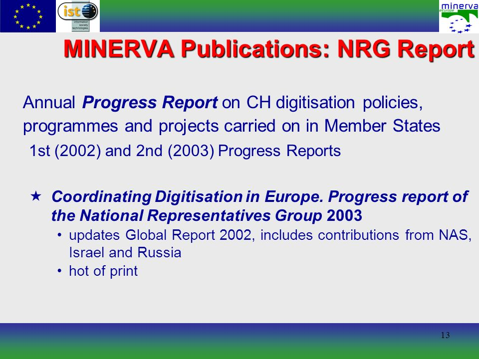 13 MINERVA Publications: NRG Report Annual Progress Report on CH digitisation policies, programmes and projects carried on in Member States 1st (2002)