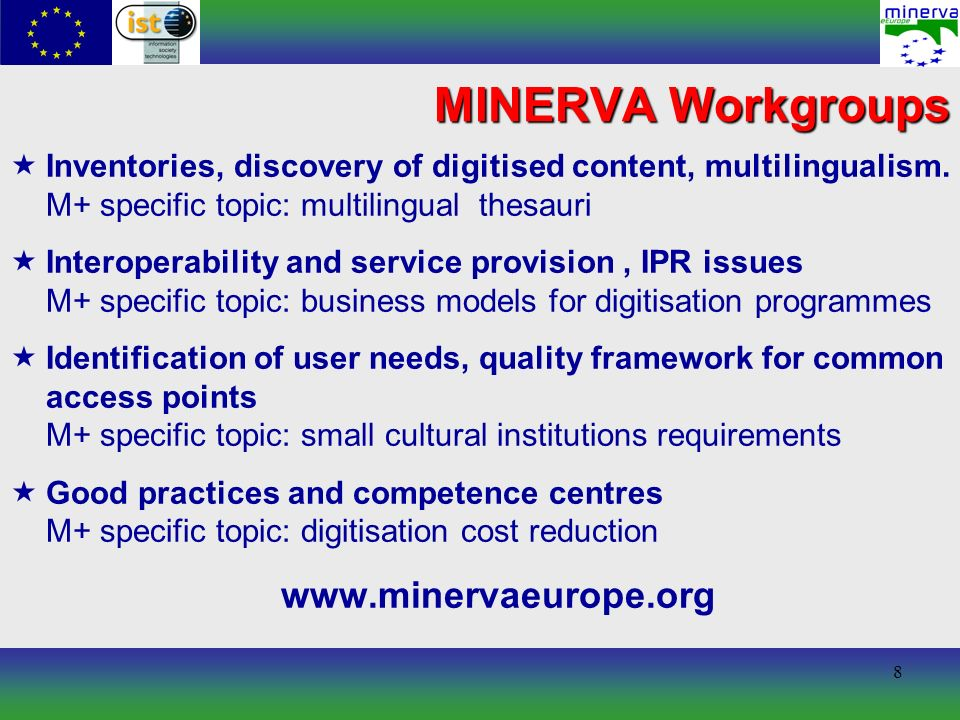 8 MINERVA Workgroups Inventories, discovery of digitised content, multilingualism.