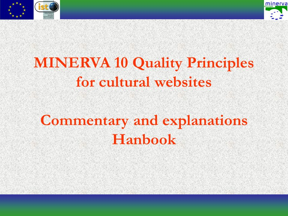 MINERVA 10 Quality Principles for cultural websites Commentary and explanations Hanbook