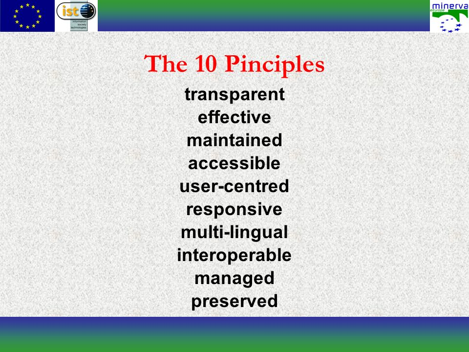 The 10 Pinciples transparent effective maintained accessible user-centred responsive multi-lingual interoperable managed preserved