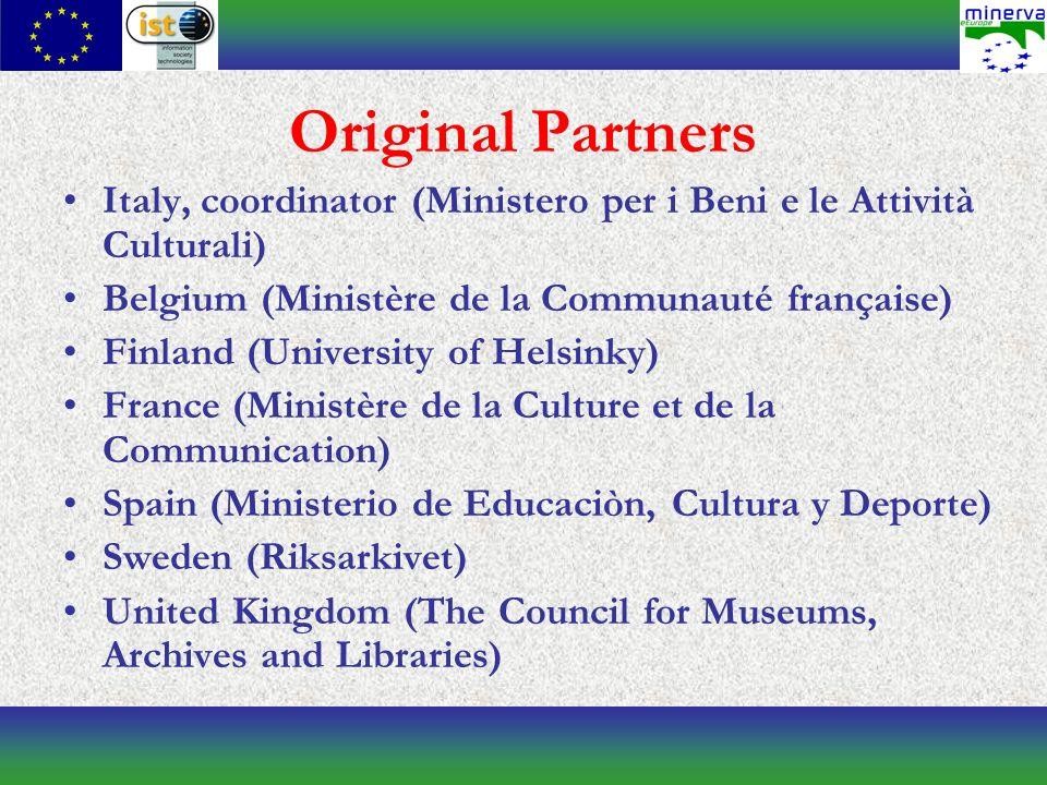 Original Partners Italy, coordinator (Ministero per i Beni e le Attività Culturali) Belgium (Ministère de la Communauté française) Finland (University