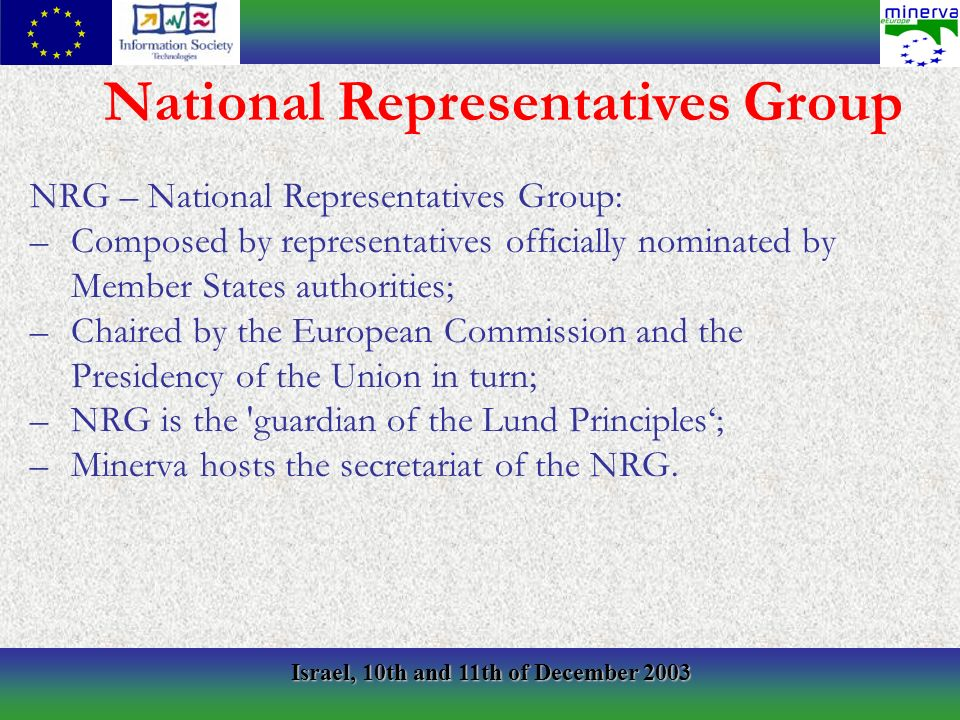 Israel, 10th and 11th of December 2003 NRG – National Representatives Group: –Composed by representatives officially nominated by Member States author