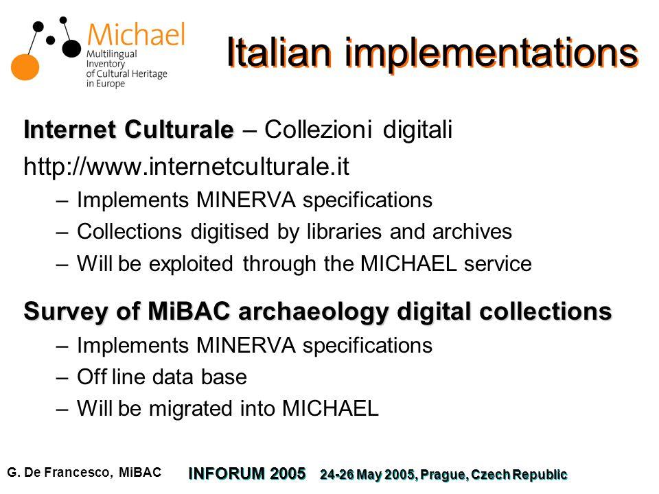 G. De Francesco, MiBAC INFORUM 2005 24-26 May 2005, Prague, Czech Republic Italian implementations Internet Culturale Internet Culturale – Collezioni