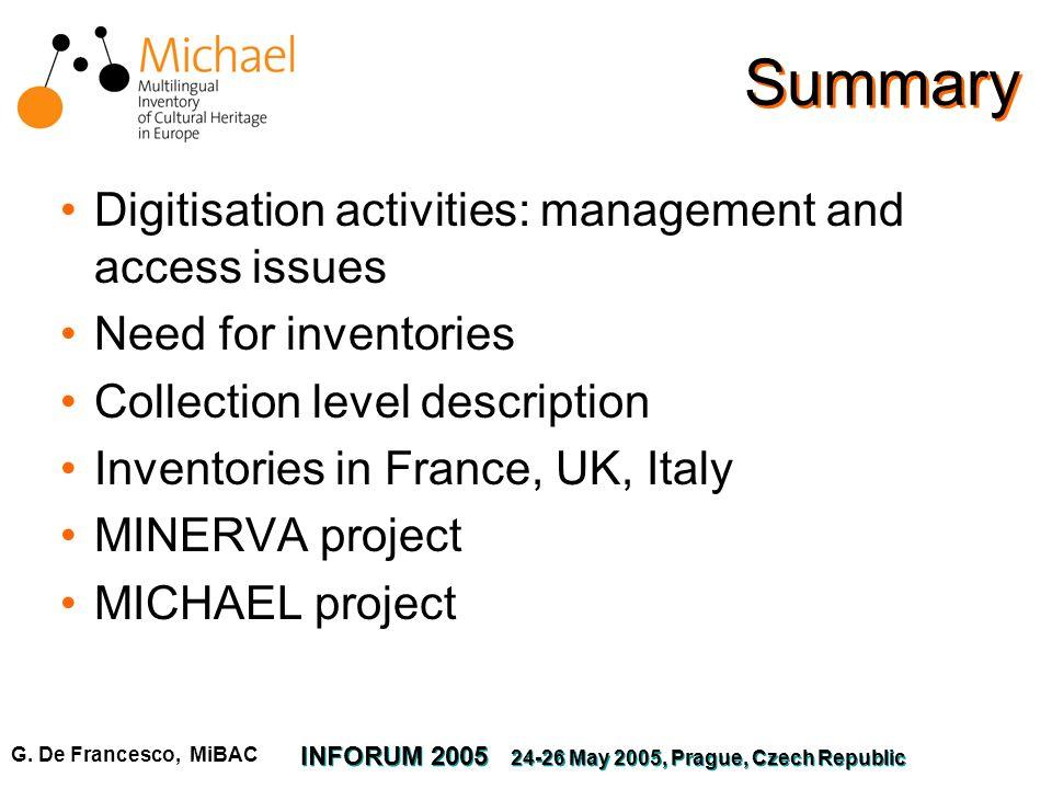 G. De Francesco, MiBAC INFORUM 2005 24-26 May 2005, Prague, Czech Republic Summary Digitisation activities: management and access issues Need for inve