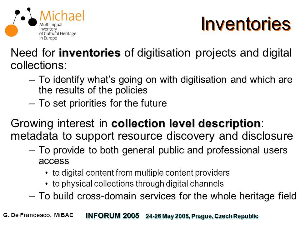 G. De Francesco, MiBAC INFORUM 2005 24-26 May 2005, Prague, Czech Republic Inventories inventories Need for inventories of digitisation projects and d
