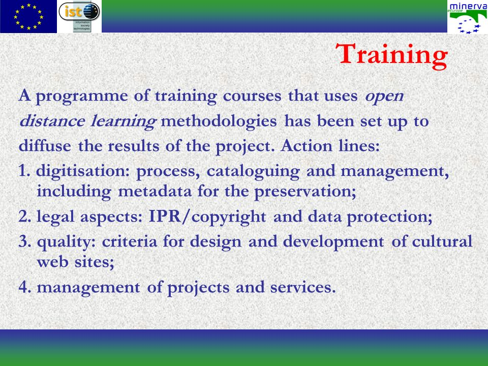 Training A programme of training courses that uses open distance learning methodologies has been set up to diffuse the results of the project.