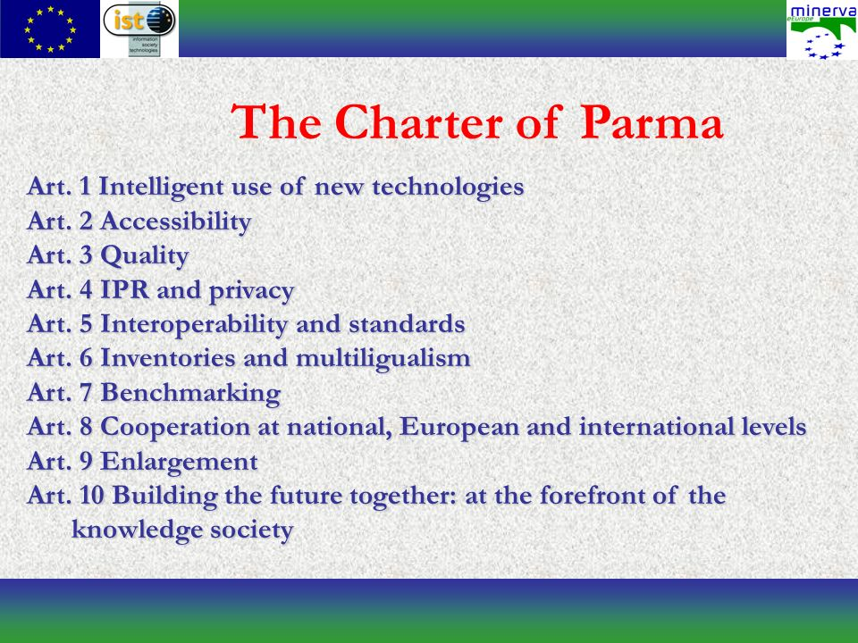 The Charter of Parma Art. 1 Intelligent use of new technologies Art.