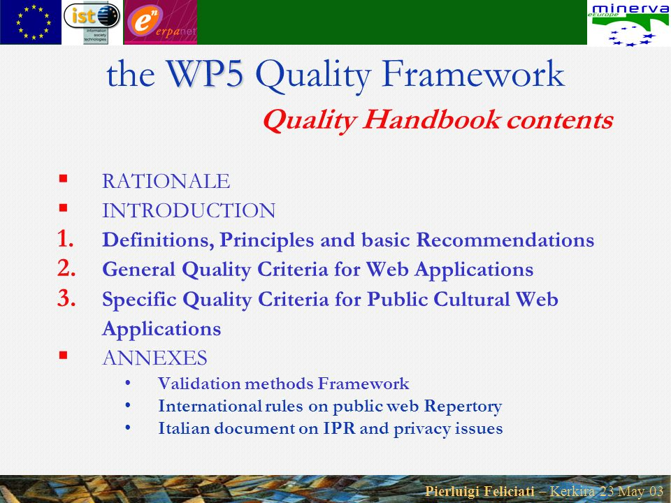 Pierluigi Feliciati – Kerkira 23 May 03 WP5 the WP5 Quality Framework Quality Handbook contents RATIONALE INTRODUCTION 1. Definitions, Principles and