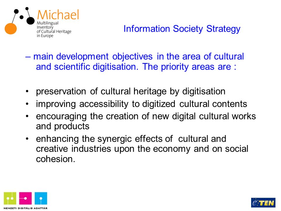 – main development objectives in the area of cultural and scientific digitisation.