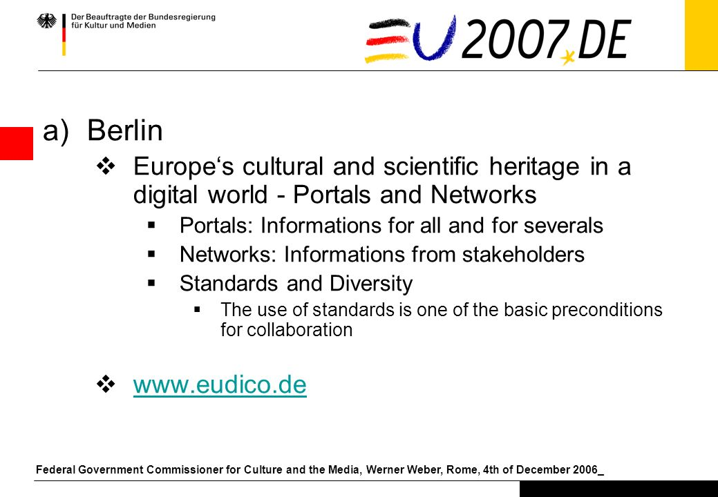 Federal Government Commissioner for Culture and the Media, Werner Weber, Rome, 4th of December 2006_ Conferences Berlin, 21.