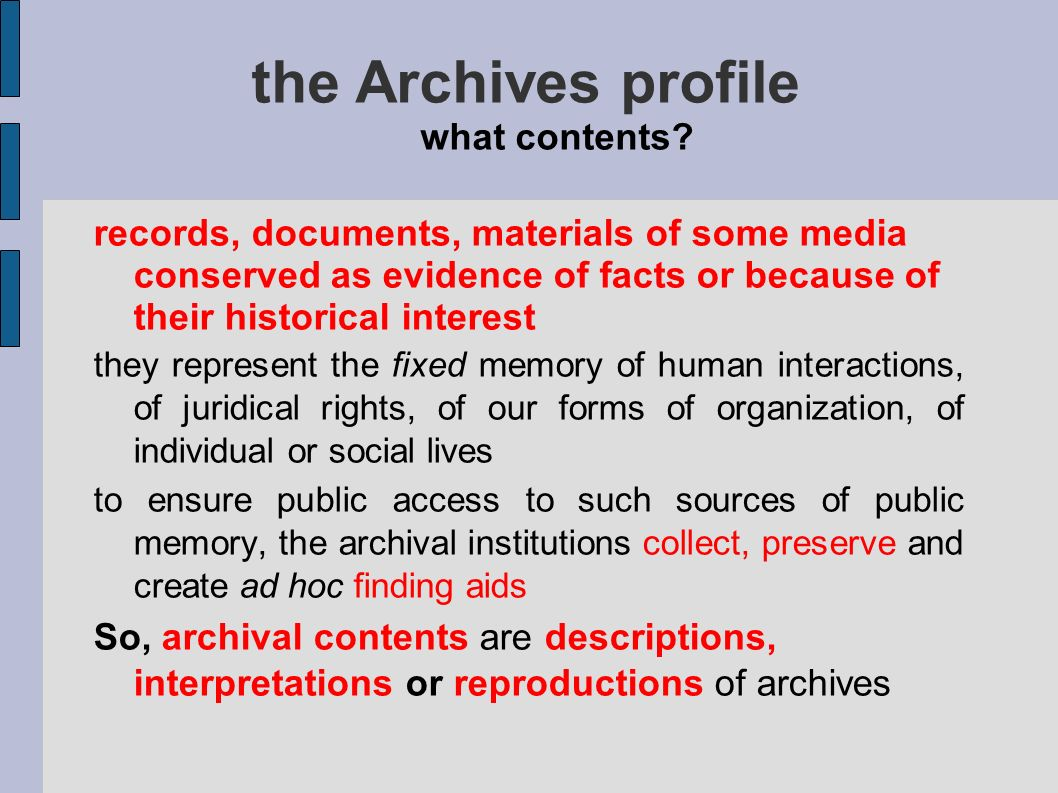 the Archives profile what contents? records, documents, materials of some media conserved as evidence of facts or because of their historical interest